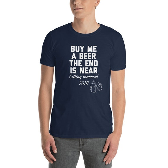 fd249b26f6b Buy me a Beer the End is Near Funny Bachelor Party