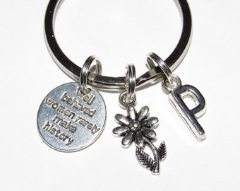Well Behaved Women Rarely Make History   Personalized Key Ring Gifts    Encouraging c5b5019d01