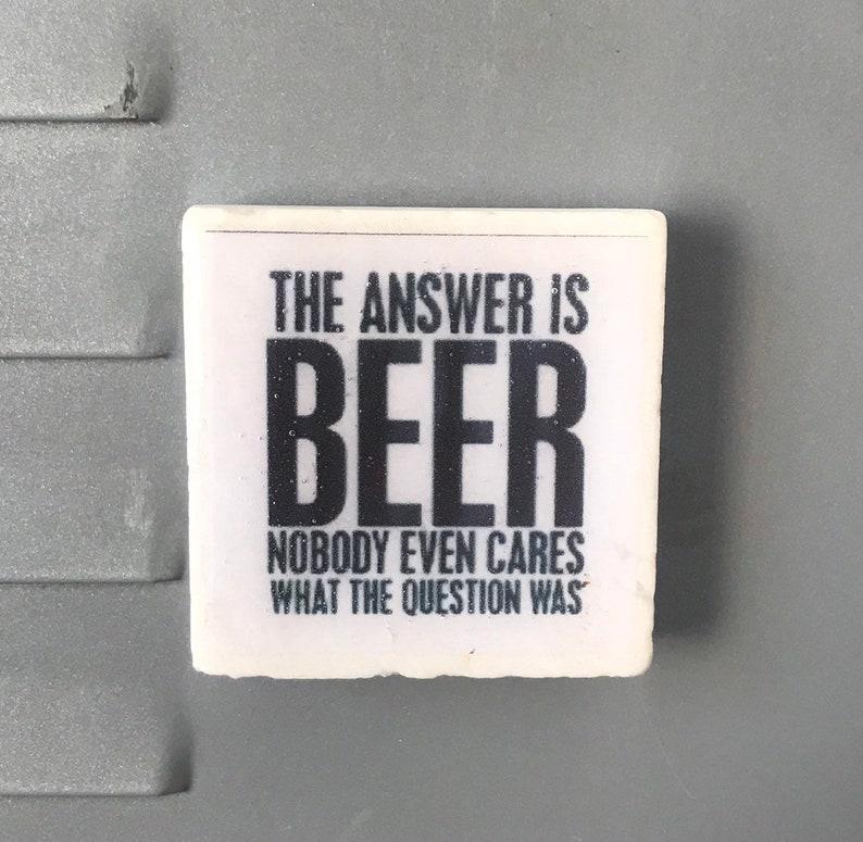 Beer Magnet, Funny Beer Quote, Girl/Guy Gift, Funny Magnet, Beer Fridge  Magnet, College Magnet, Locker Magnet, Dorm Magnet