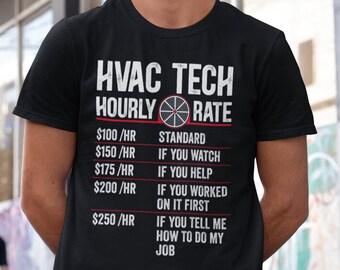 Hvac Tech Hourly Rate Shirt, Hvac Technician Gift, Funny Hvac Tech Shirt, HVAC Technician Labor Rates T Shirt Gift for Technician Husband