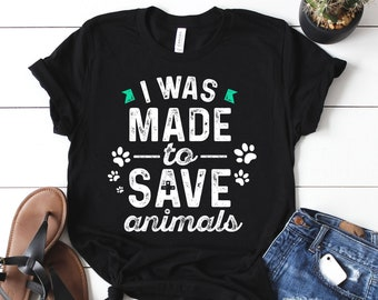 I Was Made To Save Animals Veterinary Shirt, Vet Tech Thank you Gift, Veterinarian Gift, Veterinary Gifts, Veterinary Technician Week