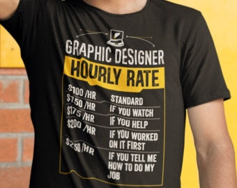 Graphic Designer Hourly Rate Shirt, Funny Graphic Designer Shirt, Graphic Designer Graduation Gift, Designer Gifts, Labor Rates Web Designer