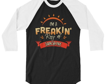 Funny I'm A Frickin' Ray of Sunshine 3/4 Sleeve Raglan Baseball Shirt - Cute Ray Of Sunshine Gift
