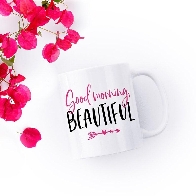 9693c7dcf0 Good Morning Beautiful Mug. Mug for Her. Mug for Girlfriend. | Etsy