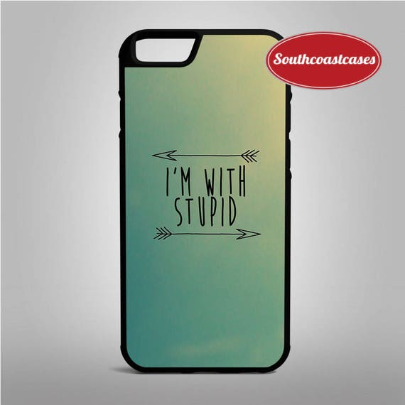 pretty nice 11acb 5d0da I am With Stupid Quirky Cool Meme Quote iPhone Rubber TPU Phone Case Cover  For iPhone 6/6, 7, 8 and X