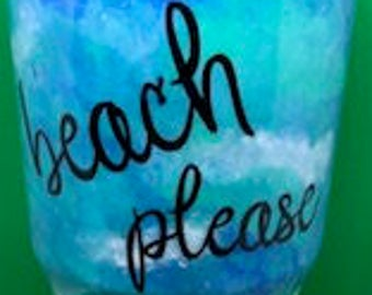 Beach Please Custom 30 oz painted Tumbler