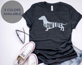 c4b0c1170b40 Dog Mom Shirt | Low Life Tee | dachshund mom shirt, doxie mom, dog mom  gift, wiener dog, funny dachshund shirt, cute graphic tee, trendy tee