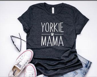 30fcc2ac5 Womens Yorkie Mama Shirt   Cute Pet Lover TShirt, Funny Dog Shirt, Gift for Yorkshire  terrier mom, dog mom, dog mama, yorky, yorkie mom