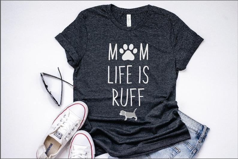 a93d51374d8dd Womens Beagle Mom Life is Ruff Shirt Cute Pet Lover TShirt