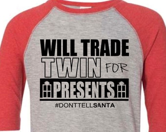 Will Trade Twin for Presents | Twin Christmas Shirt | Red and Grey Raglan 3/4 Sleeve t-shirt | Twin x-mas Outfits | Twins Sibling Matching