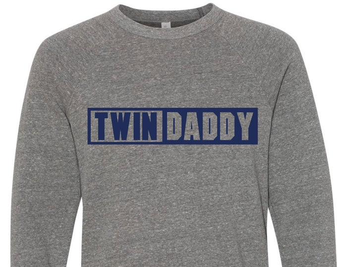 Twin Daddy Sweatshirt | Twin Dad Grey Triblend Sweatshirt | Twim Dad's Comfy Soft Long Sleeve