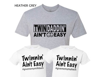 3pk - Twin Daddin Aint Easy w/ twin shirts or bodysuits | Twin Daddin' | First Twin Dad Father's Day bundle