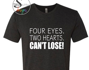 FOUR EYES. TWO HEARTS. CAN'T LOSE!