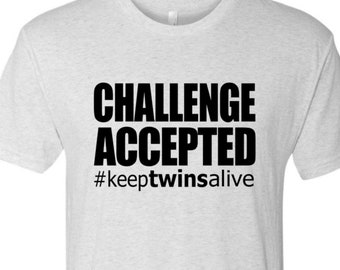 CHALLENGE ACCEPTED #keeptwinsalive