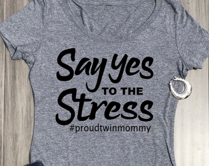 SAY YES TO THE STRESS