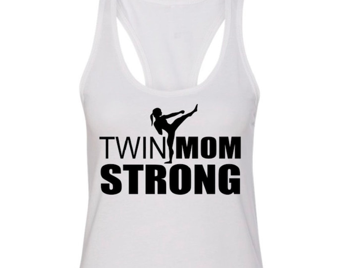 TWIN MOM STRONG