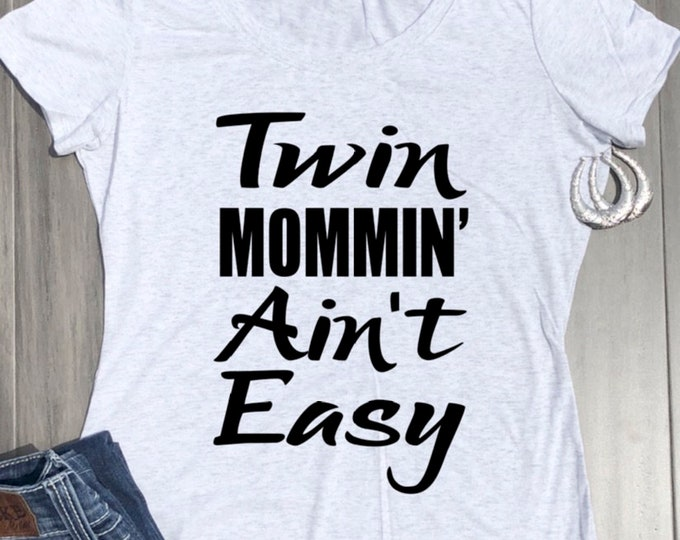 TWIN MOMMIN' AIN'T EASY