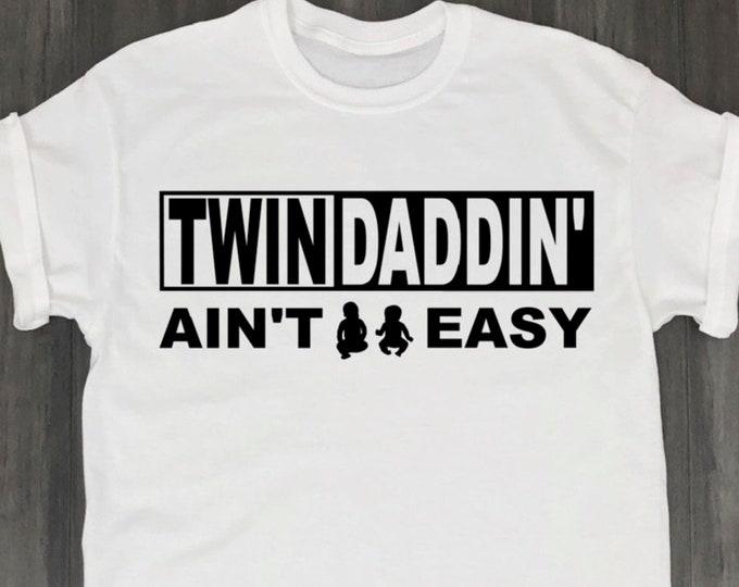 TWIN DADDIN' AIN'T EASY