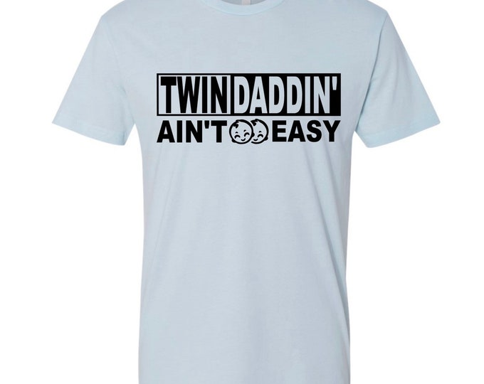 Twin Daddin' Ain't Easy Shirt | Twin Dad Father's Day Gift | Dad of Twins Gift