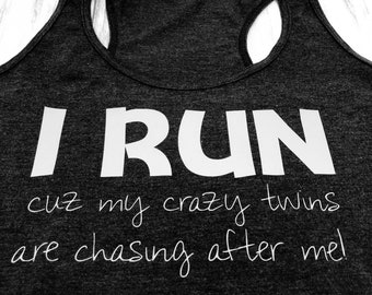 I RUN cuz my crazy twins are chasing me!