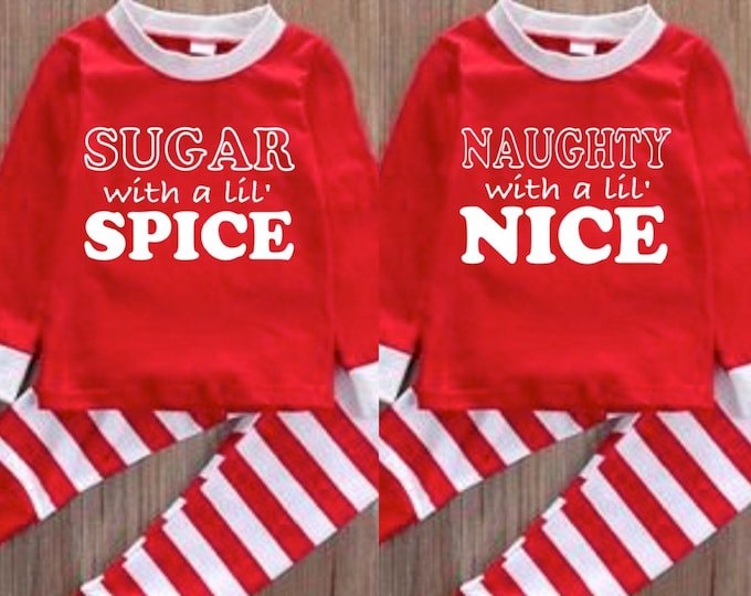 PRE-ORDER Matching PJ's | Naughty with a lil Nice | Sugar with a lil Spice | Not just for Twins |Twin Toddler pjs | Christmas Pajamas -Twins