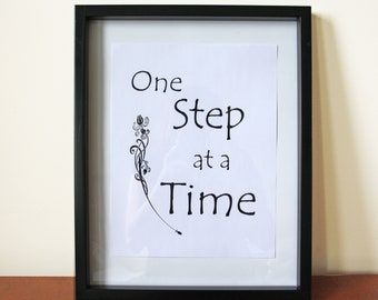 One Step At A Time Home Decor Printable, Motivational Quote Digital File, Positive Quotes, Home Print, Office Print, Dorm Decor, Minimalist