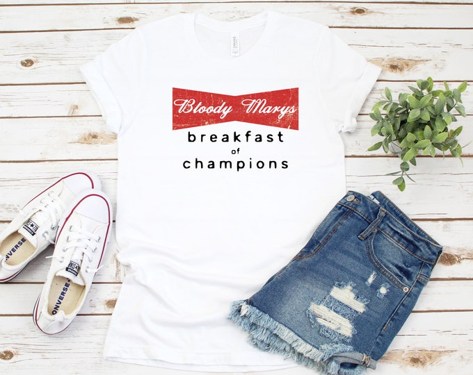Bloody Marys T-shirt, Breakfast Of Champion, Womens Graphic Tees, Day Drinking,
