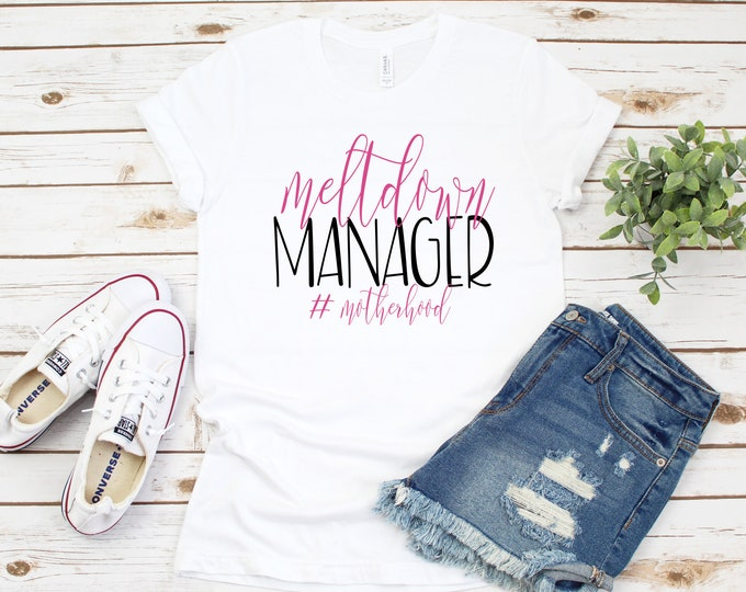Meltdown Manager #motherhood, Funny Shirt For Mom, Chaos Coordinator