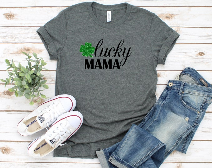 Lucky Mama, Womens St Patricks Day Shirt, Womens Graphic Tee