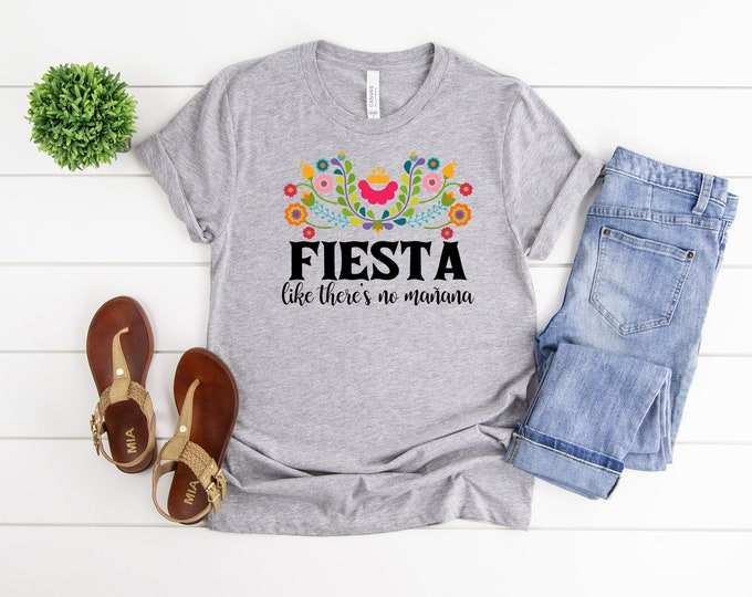 Fiesta Like Theres No Mañana, Womens Cinco De Mayo Graphic Tee, Fiesta Tank Top