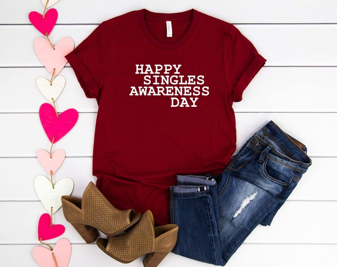 Happy Singles Awareness Day, Funny Shirts, Womens Graphic Tee, Valentines Shirt, Valentines Day