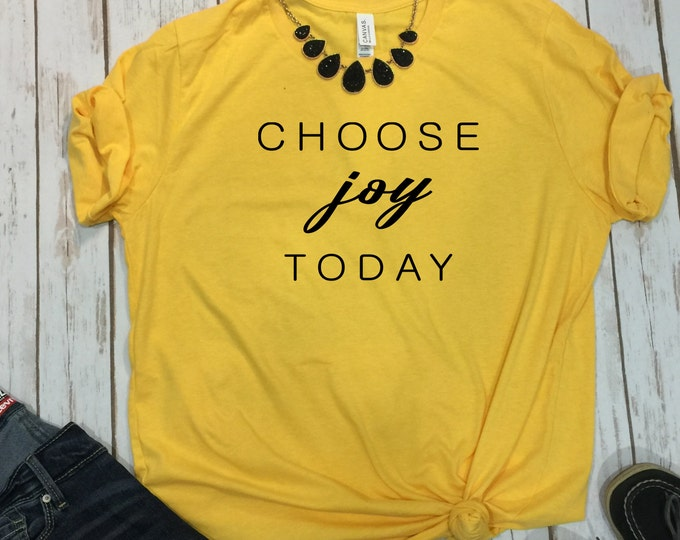Choose Joy Today, Christian T Shirts, Inspirational Shirts, Christian Shirt, Christian Gifts For Women, Christian Shirts, Shirts For Women