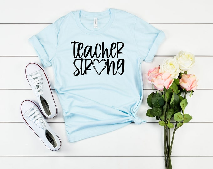 Teacher Strong Womens Graphic Tshirt, Back to School Shirt, Online Teacher, Teaching in Person