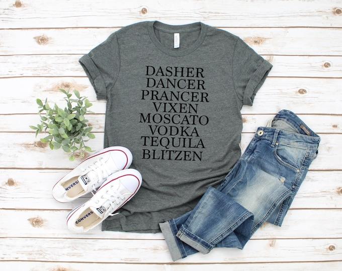 Dasher, Dancer, Prancer, Vixen, Moscato, Vodka, Tequila, Blitzen, Womens Funny Christmas Graphic T-shirt, Womens Holiday Shirt
