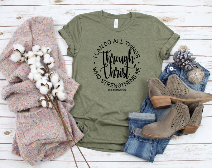 Scripture Shirts, I Can Do All Things Through Christ, Christian Shirts, Strength Quotes, Shirts With Sayings, Faith based apparel