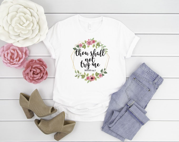 Thou Shall Not Try Me, Mood, Funny Women's Shirt, Funny Mom Shirt, Trendy TShirt, Shirts with Sayings, Graphic Tee, Gift for Her,