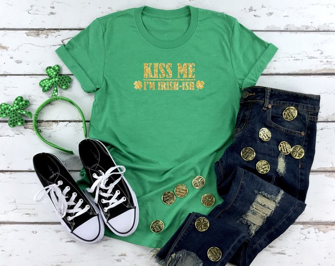 Kiss Me I'm Irish wish, Funny St Patricks Day Shirt Women, Womens Graphic Tee