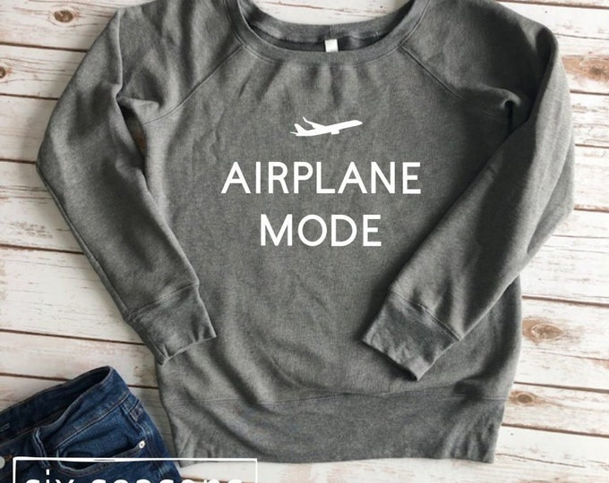 Airplane Mode Sweatshirt, Gift for Traveler, Vacay Mode, Travel Sweatshirt, Trendy Tops