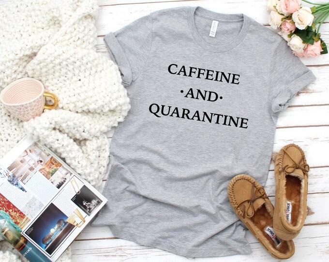 Caffeine And Quarantine, Unisex Short Sleeve Quarantine Graphic Tee