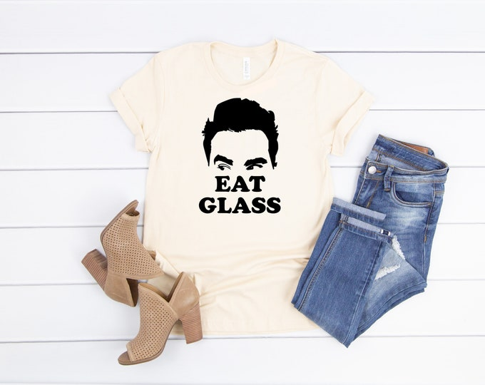 Eat Glass, Schists Creek Shirts, Ew David, Womens Graphic Tee, Funny Schitts Creek Tee