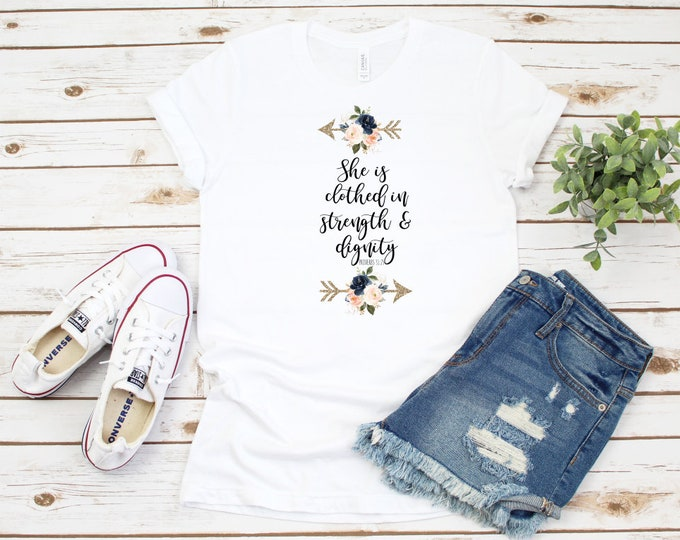 She Is clothed in strength and dignity, Proverbs 31:25, Christian Shirt, Unisex Short Sleeve Shirt for Women