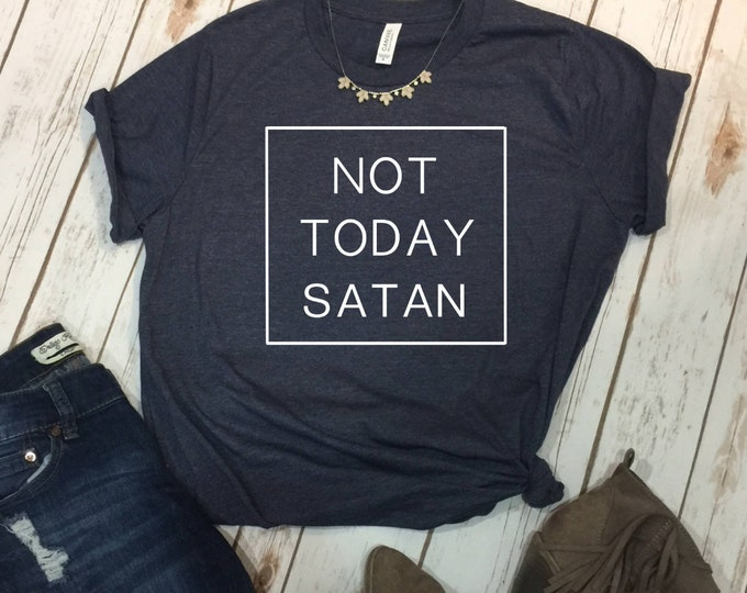 Not Today Satan, Unisex Short Sleeve Shirt for Women