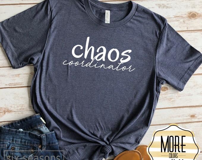 Teacher Shirts, Chaos Coordinator Shirt, Back to School Shirt, Teacher Gift,Kindergarten Teacher, Mom Shirts, Mom Gifts, Baby Shower Gift