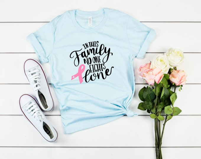 In This Family No One Fights Alone, Breast Cancer Awareness, Fighting Together, Family Graphic Tshirt