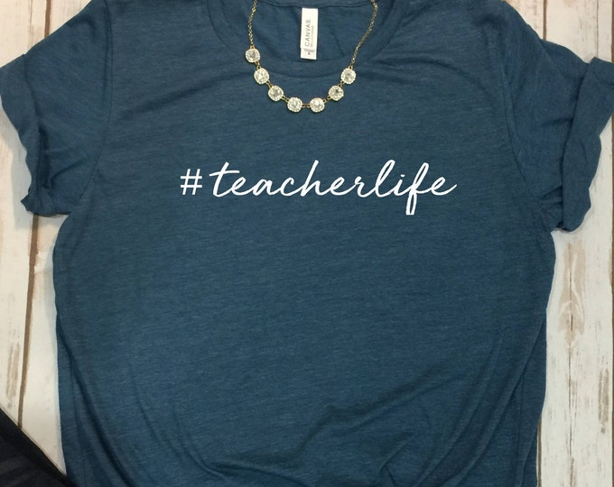 Teacher Life Shirt, Cute Teacher Tshirt, Gift For Teacher