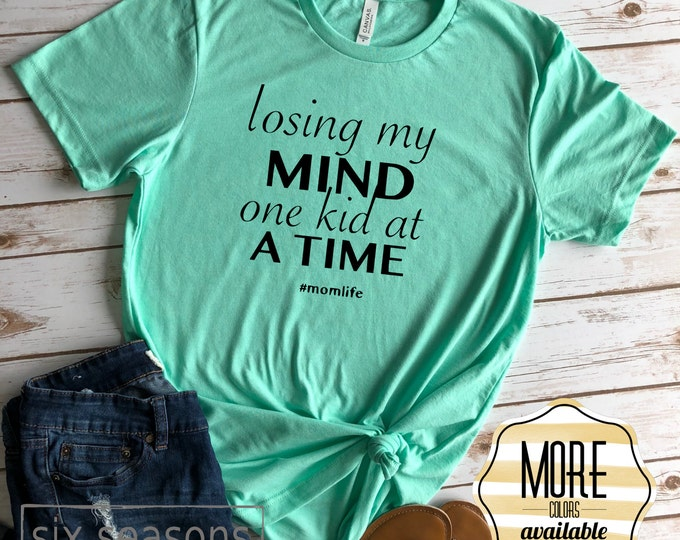 Losing My Mind One Kid At A Time Shirt, Womens Graphic Tee, Funny Shirt for Mom, Mom Life Tee