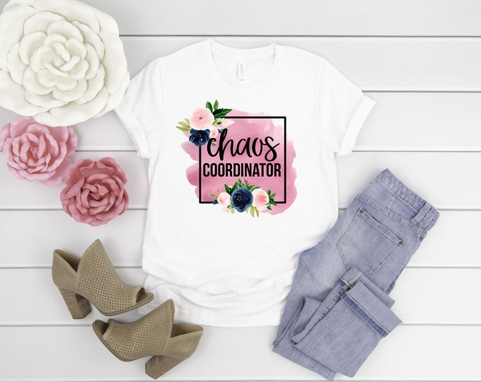 Chaos Coordinator Shirt, Floral Womens Graphic Tee, Motherhood Shirt