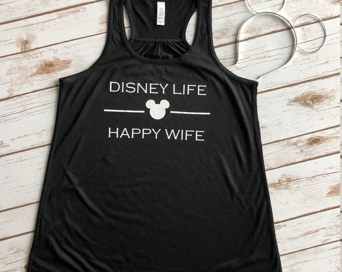 Disney Life Happy Wife, Disney Shirts, Disney Shirts for Women, Disney Tank Top, Disney Shirts for Family, Disney Vacation, Disney World