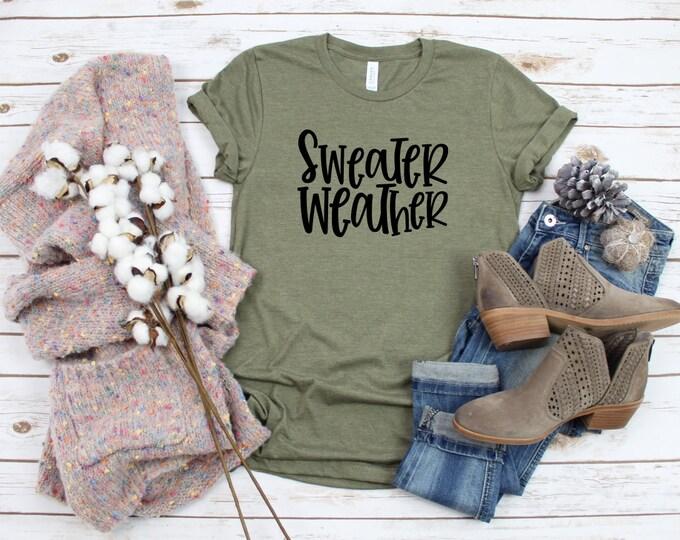 Sweater Weather Shirt, Fall TShirt, Winter Tee, Graphic Tee