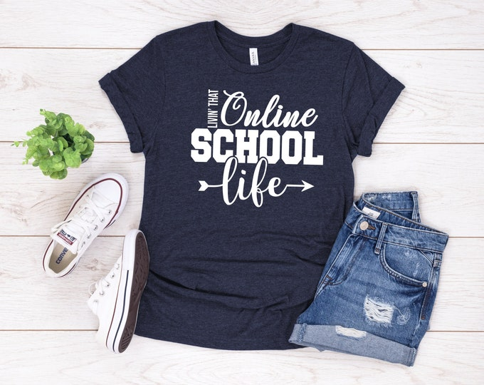 Livin That Online School Life Tshirt, Virtual Learning, Distance Learning, Online Teaching Shirt